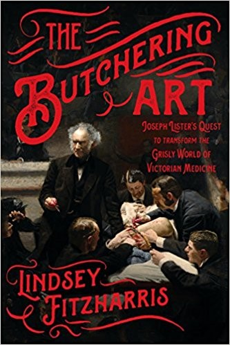 Cover Art for the The Butchering Art by Lindsey Fitzharris. Image depicts a Victorian period surgery.