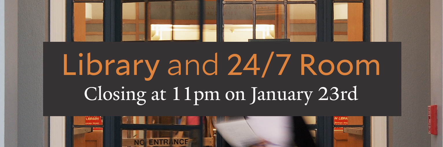 Early closure for library and 24/7 room