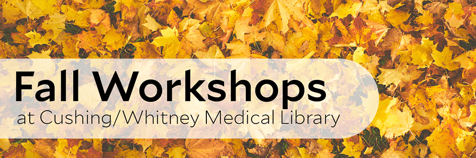 Fall classes at Cushing/Whitney Medical Library