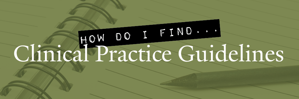Finding clinical practice guidelines