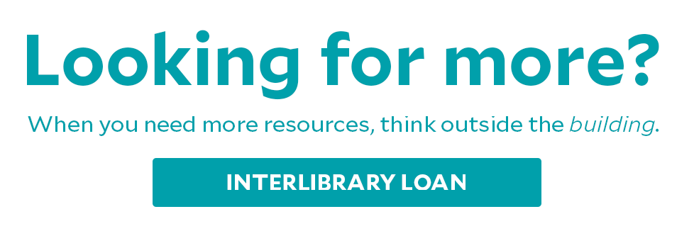 Interlibrary loan helps you access more