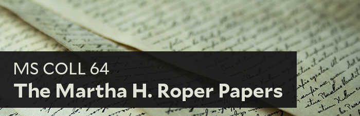 New Collection: Martha H. Roper Papers